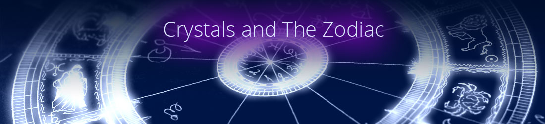 Crystals and The Zodiac